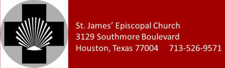Saint James' Episcopal Church Houston 3129 Southmore Boulevard Houston, Texas 77004 713-526-9571